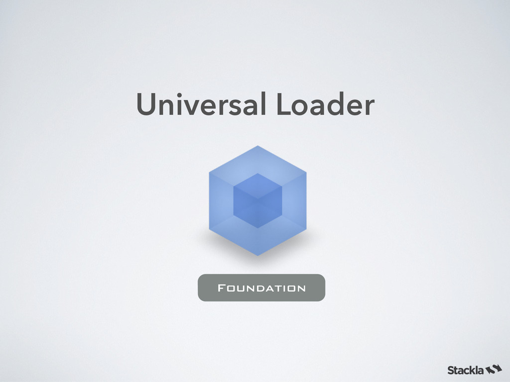 Universal Loader Foundation