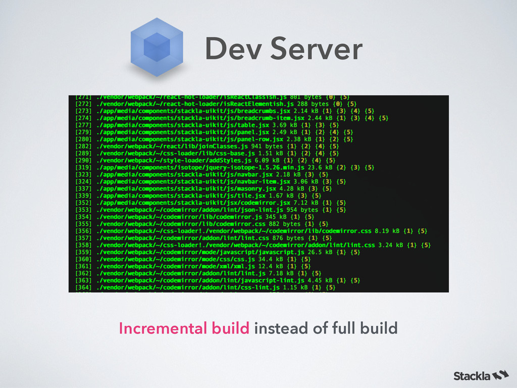 Dev Server Incremental build instead of full bu...