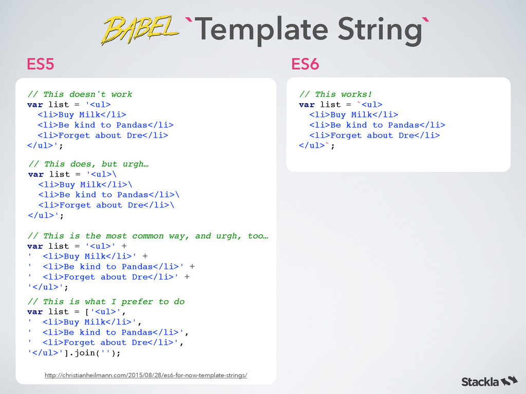 `Template String` // This is what I prefer to d...