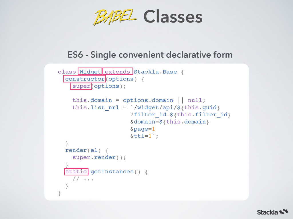 class Widget extends Stackla.Base {! constructo...