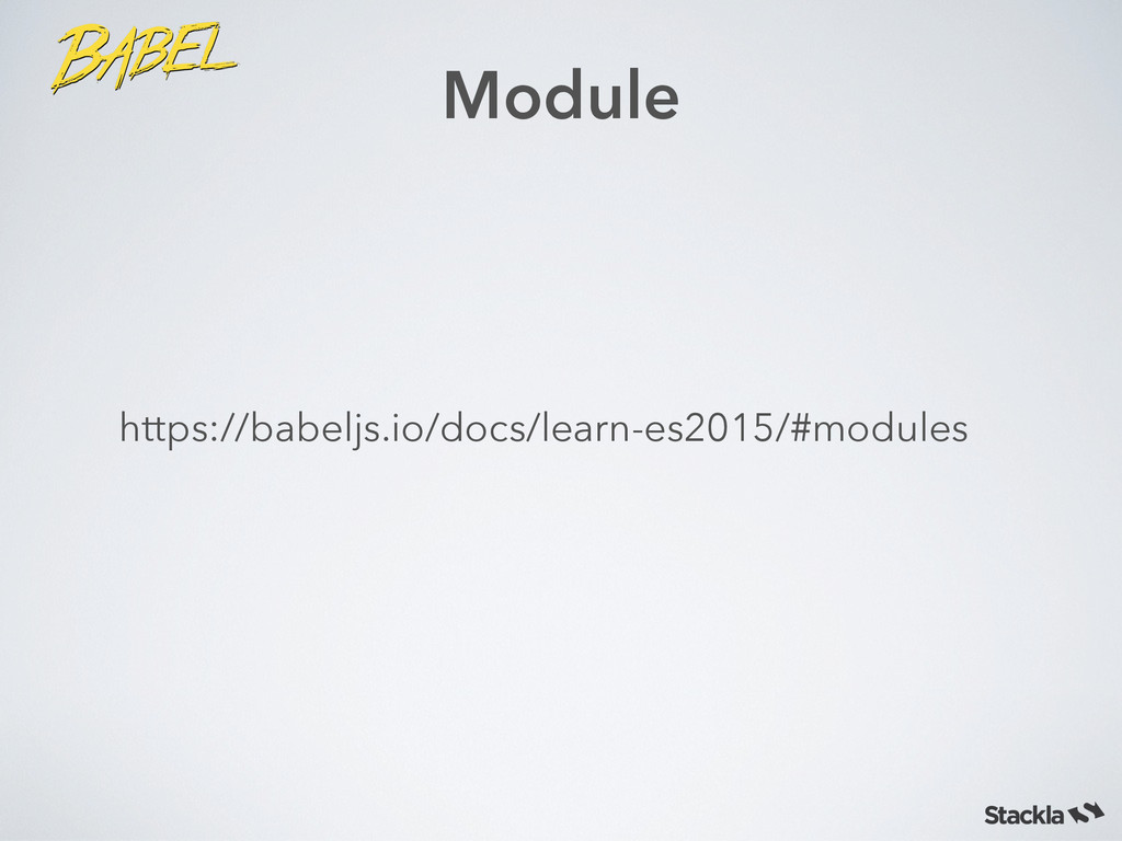 Module https://babeljs.io/docs/learn-es2015/#mo...