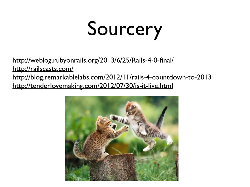 Sourcery http://weblog.rubyonrails.org/2013/6/2...