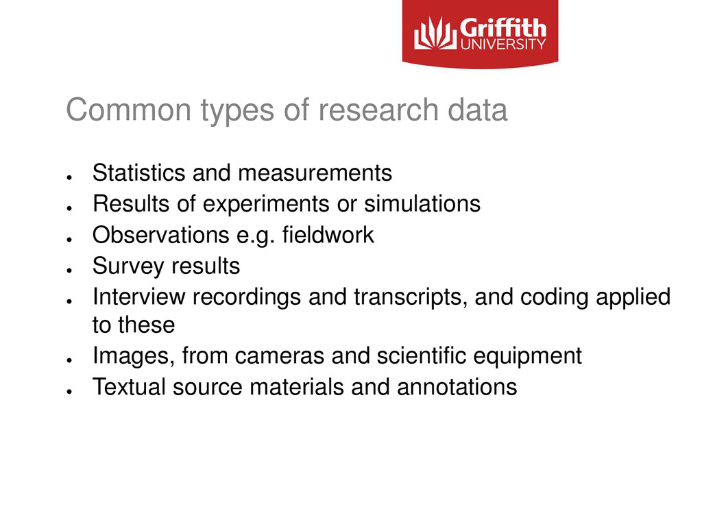 Common types of research data ● Statistics and ...