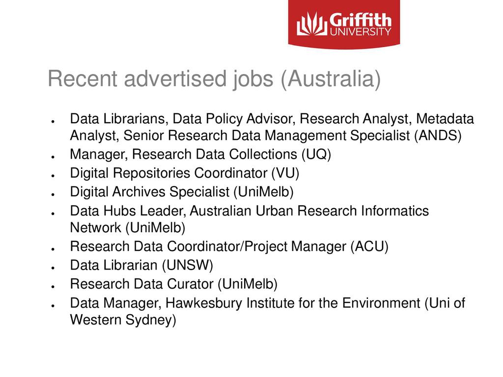 Recent advertised jobs (Australia) ● Data Libra...