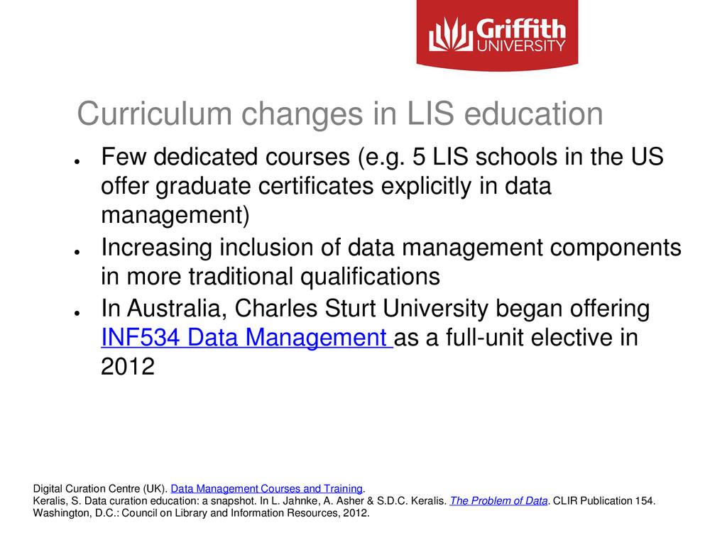 Curriculum changes in LIS education ● Few dedic...