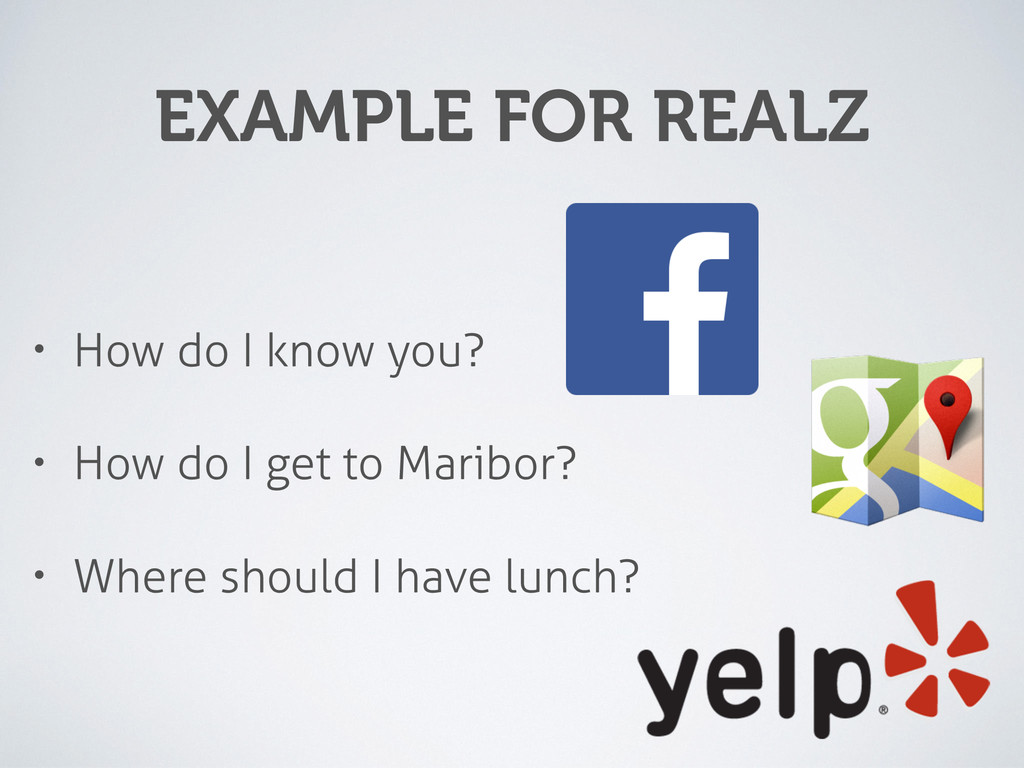 EXAMPLE FOR REALZ • How do I know you? • How do...