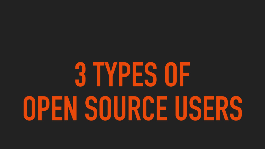3 TYPES OF OPEN SOURCE USERS