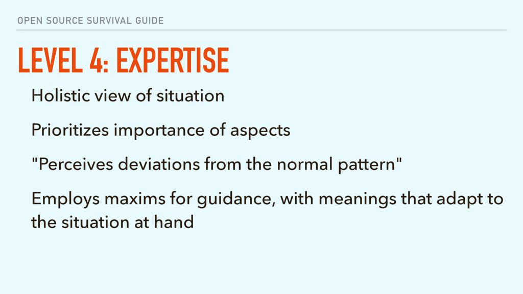 OPEN SOURCE SURVIVAL GUIDE LEVEL 4: EXPERTISE H...