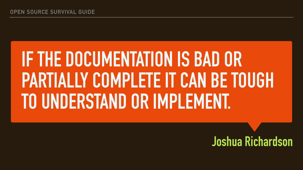 IF THE DOCUMENTATION IS BAD OR PARTIALLY COMPLE...