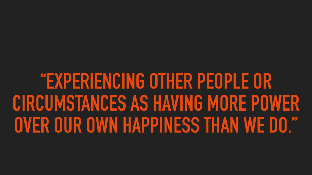 """EXPERIENCING OTHER PEOPLE OR CIRCUMSTANCES AS ..."