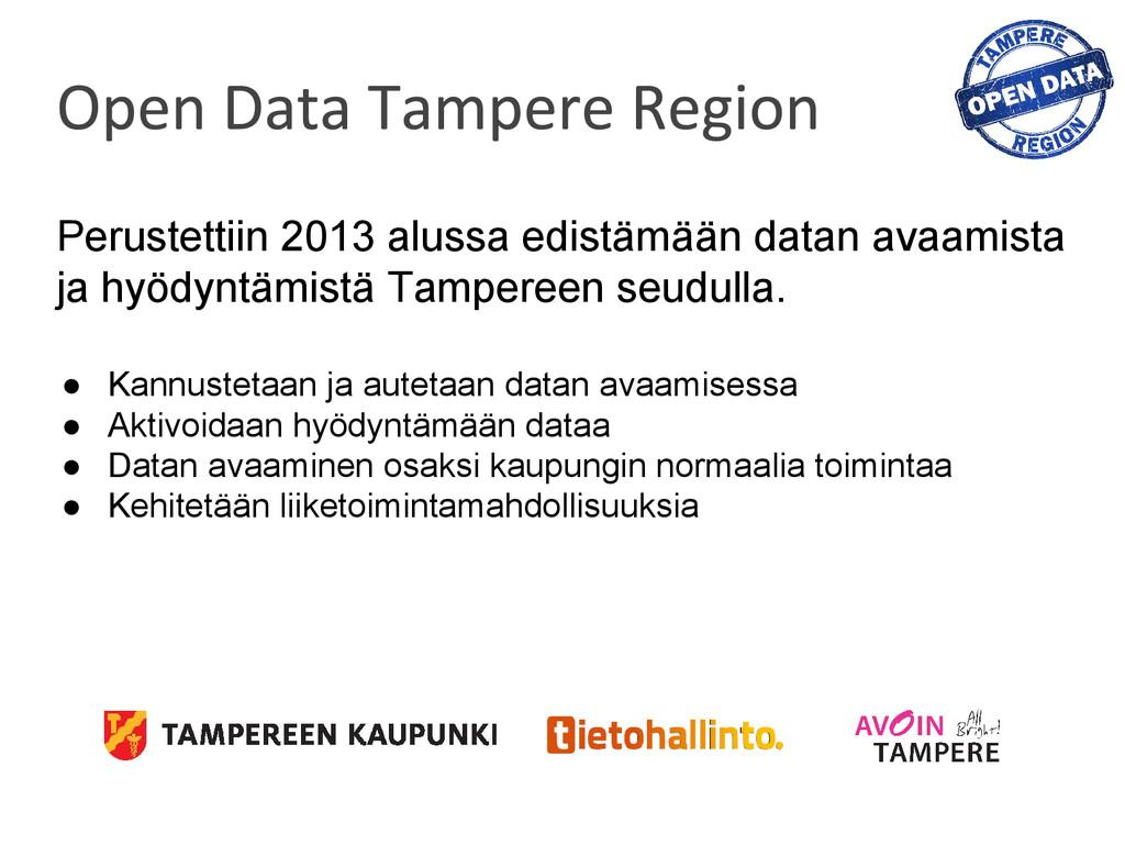 Perustettiin 2013 alussa edistämään datan avaam...