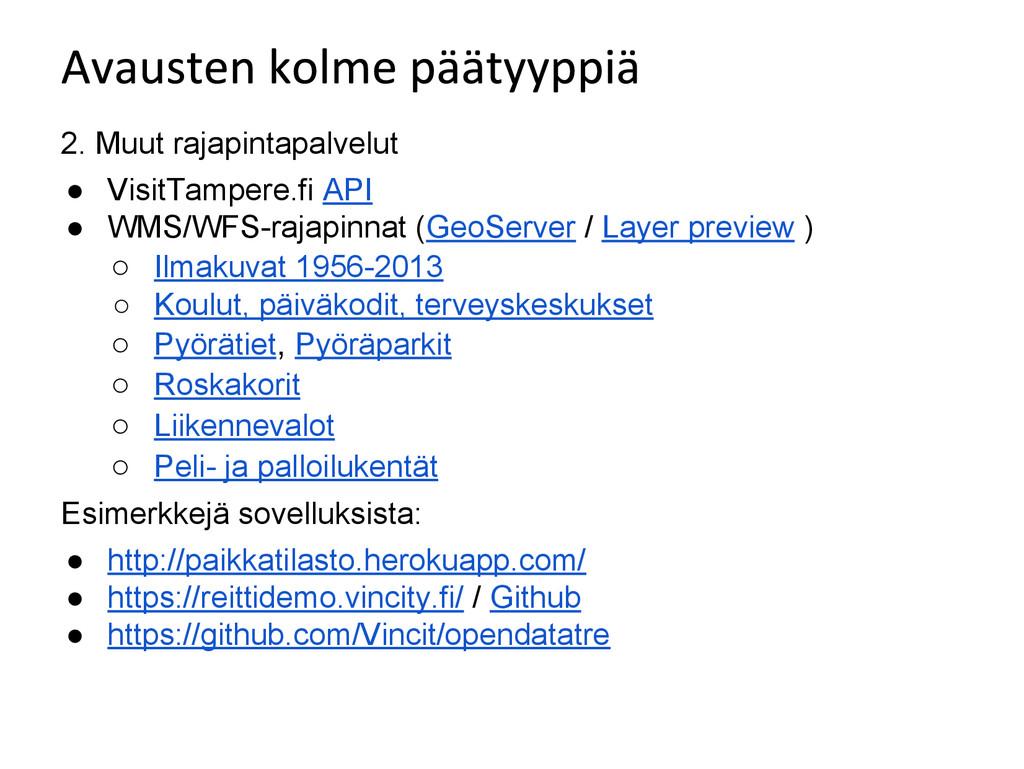 2. Muut rajapintapalvelut ● VisitTampere.fi API...