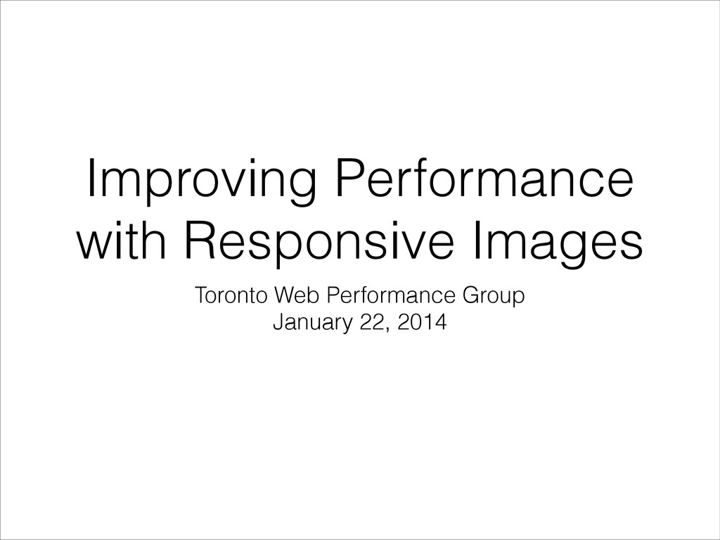 Improving Performance with Responsive Images To...