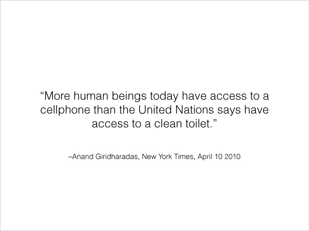 –Anand Giridharadas, New York Times, April 10 2...