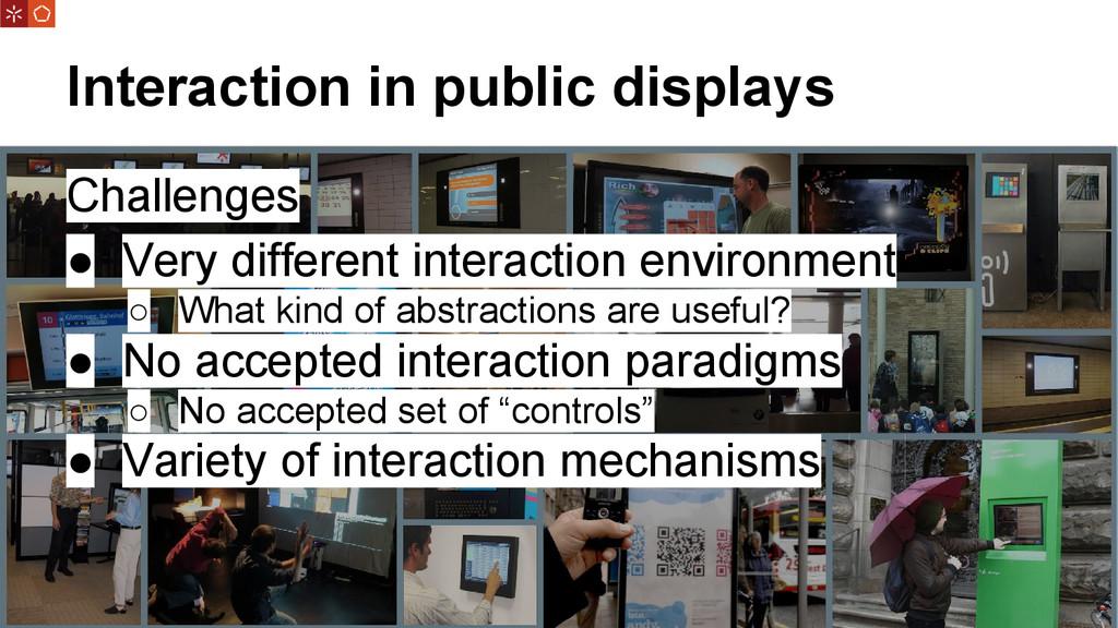 Interaction in public displays Challenges ● Ver...