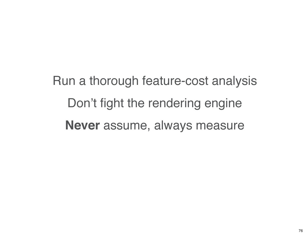 Run a thorough feature-cost analysis Don't fight...