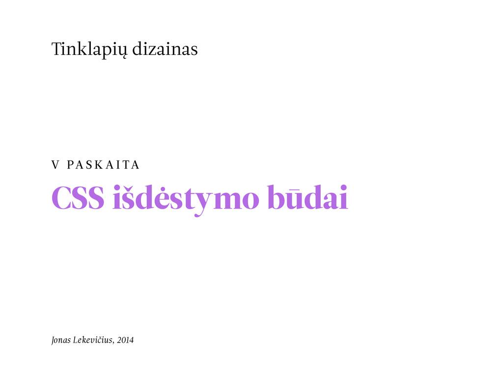 V PA S K A I TA CSS išdėstymo būdai Tinklapių d...