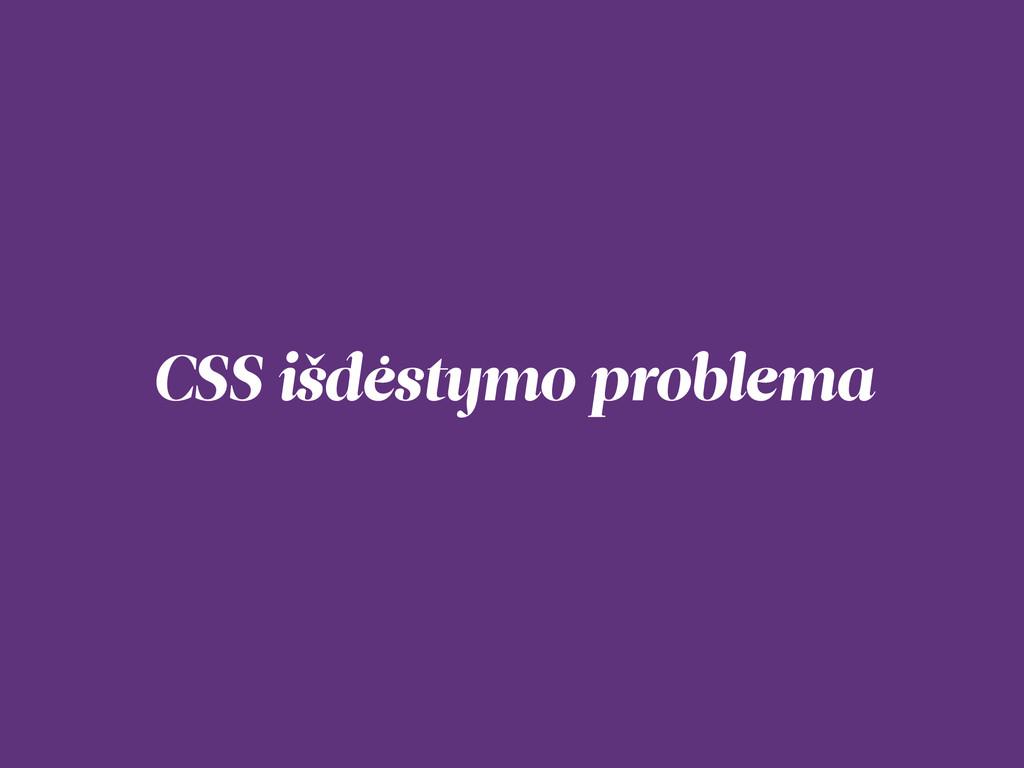 CSS išdėstymo problema