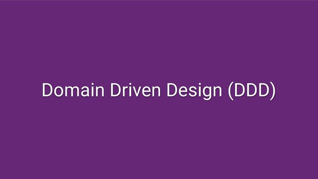 Domain Driven Design (DDD)