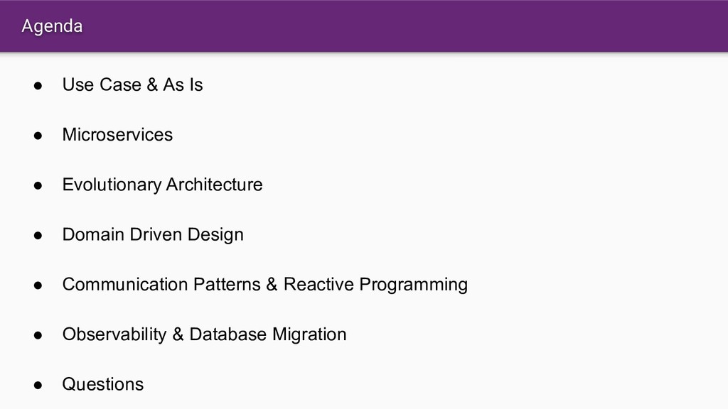 Agenda ● Use Case & As Is ● Microservices ● Evo...