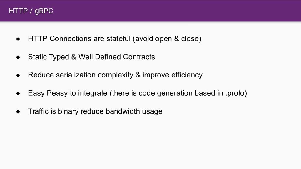 HTTP / gRPC ● HTTP Connections are stateful (av...