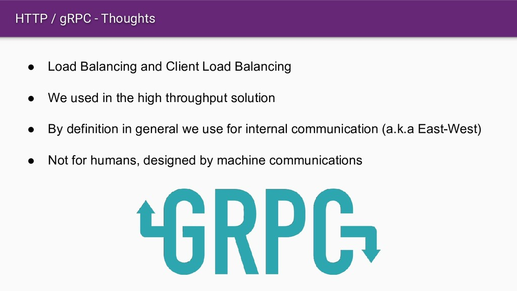 HTTP / gRPC - Thoughts ● Load Balancing and Cli...