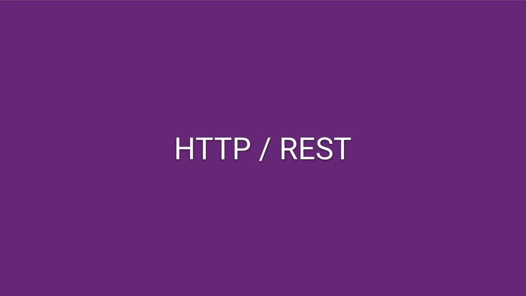 HTTP / REST