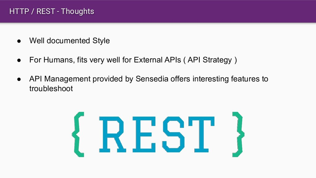 HTTP / REST - Thoughts ● Well documented Style ...