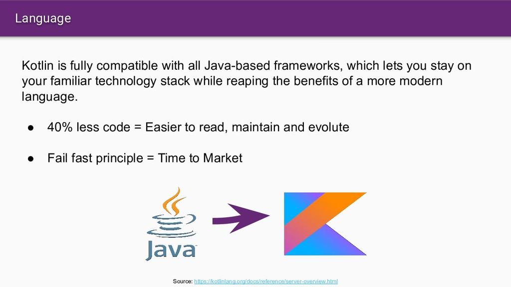 Language Kotlin is fully compatible with all Ja...