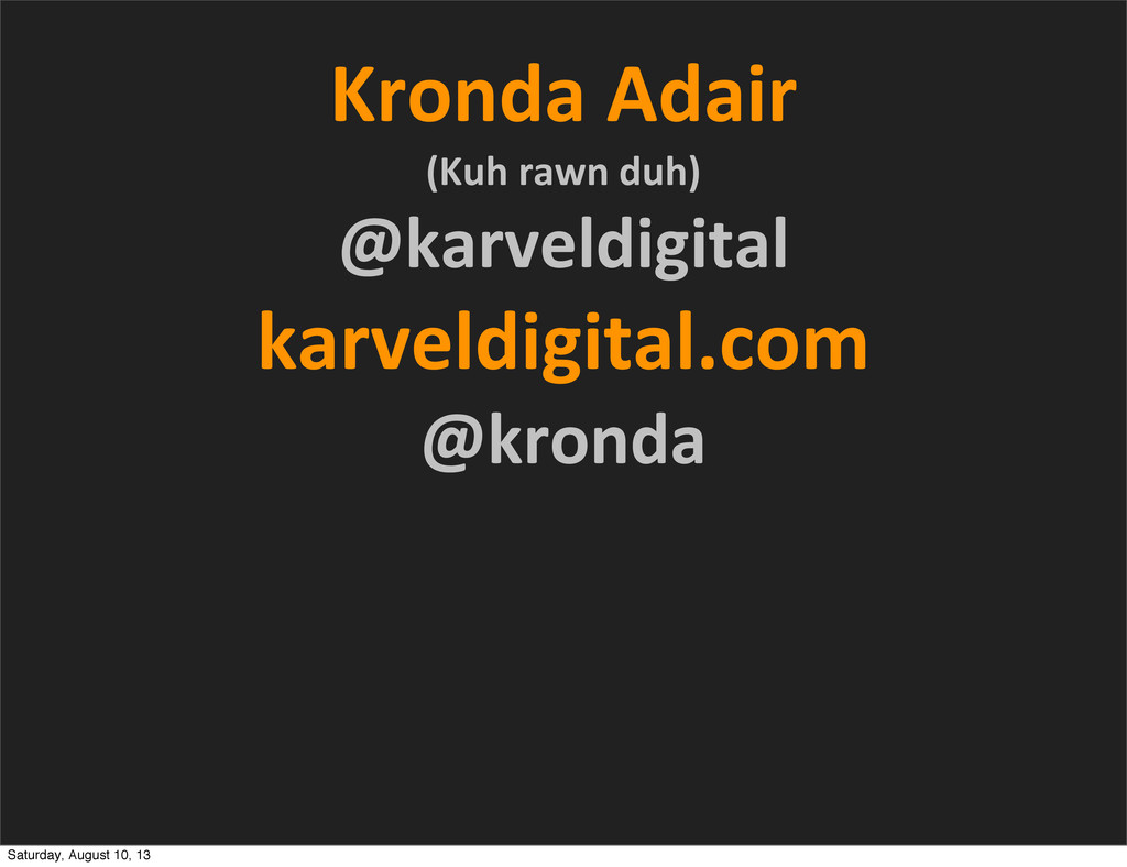 Kronda Adair  (Kuh rawn duh) @karve...