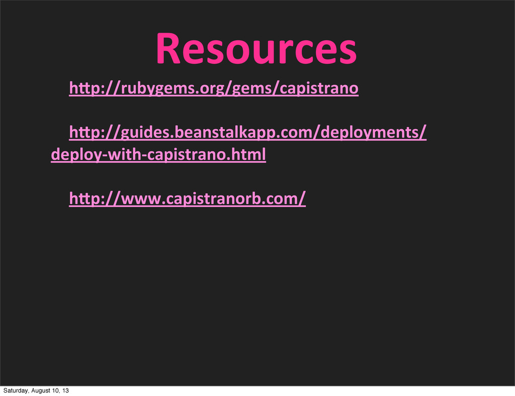 Resources hQp://rubygems.org/gems/capistrano 	