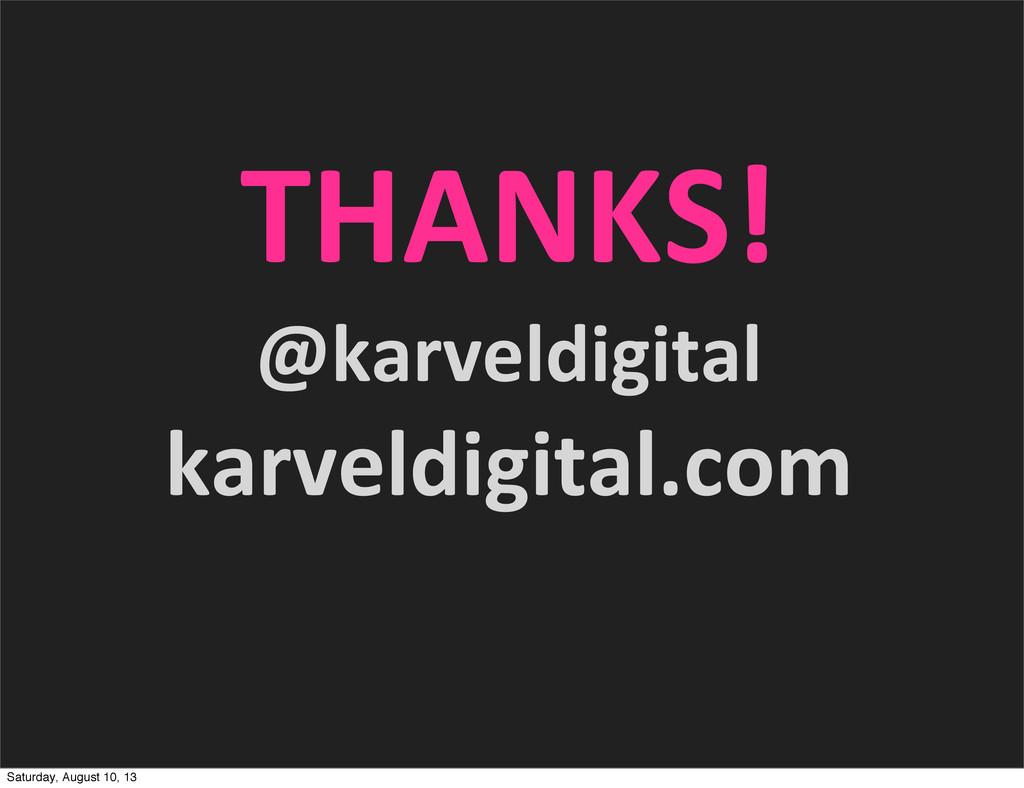 THANKS! @karveldigital karveldigital.com Saturd...