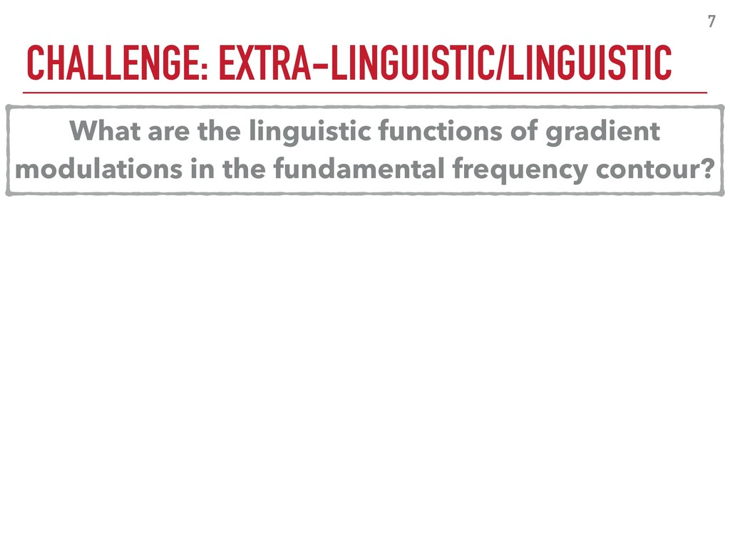 CHALLENGE: EXTRA-LINGUISTIC/LINGUISTIC 7 What a...