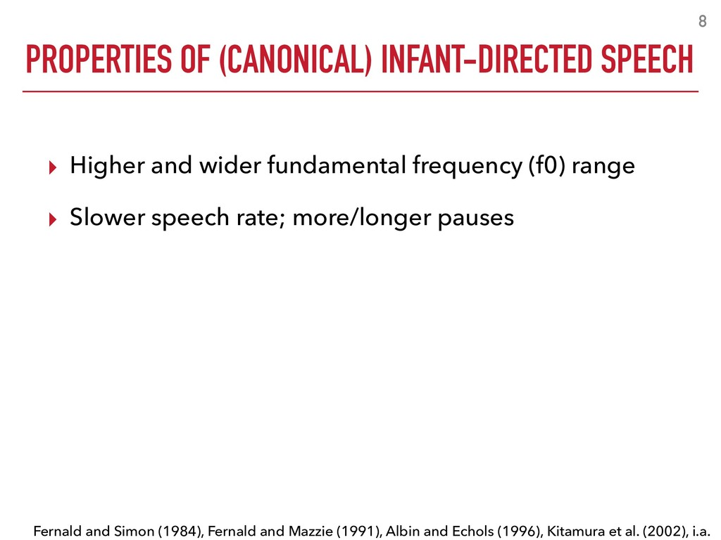 PROPERTIES OF (CANONICAL) INFANT-DIRECTED SPEEC...