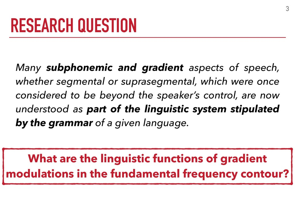 RESEARCH QUESTION 3 Many subphonemic and gradie...
