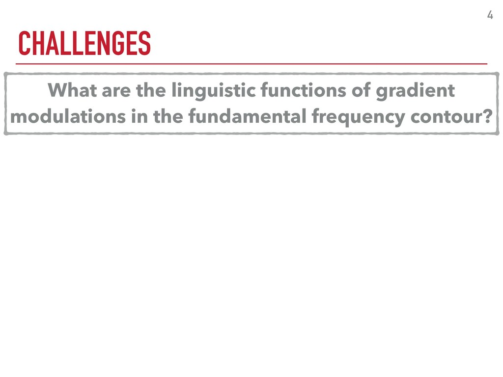 CHALLENGES 4 What are the linguistic functions ...