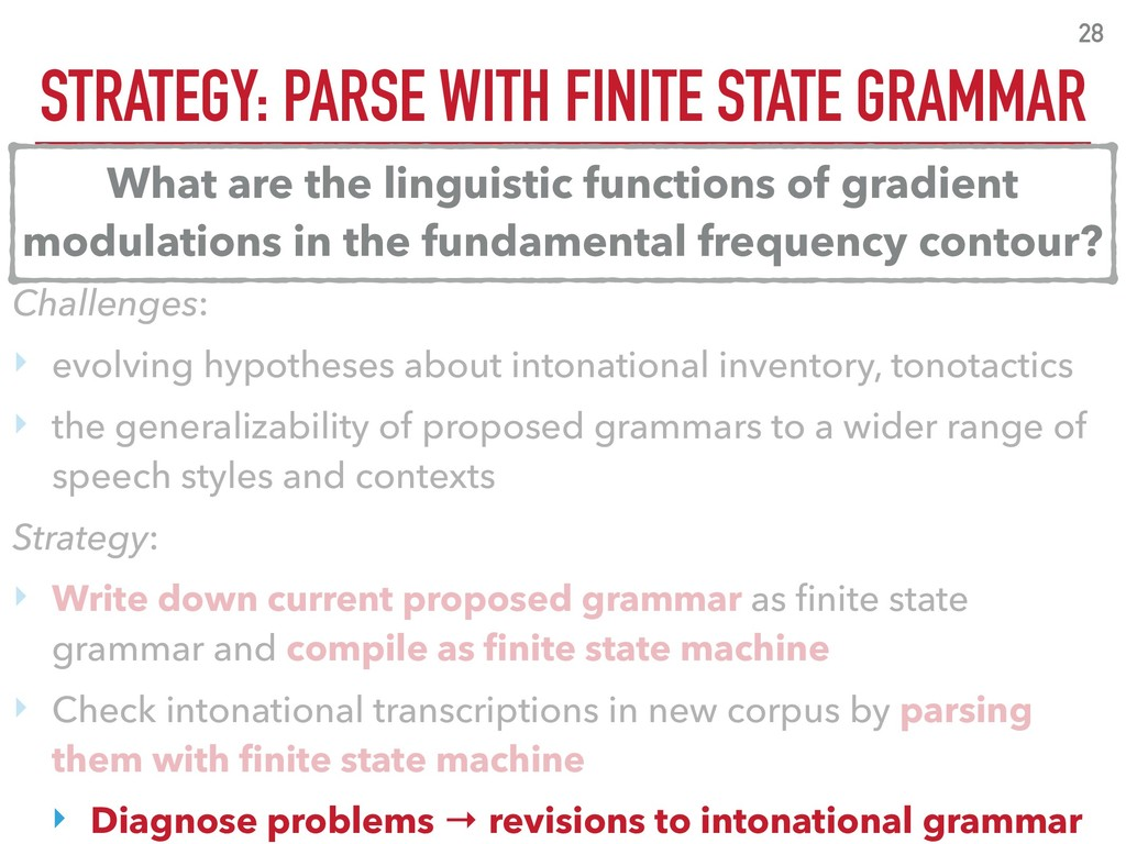 STRATEGY: PARSE WITH FINITE STATE GRAMMAR 28 Ch...