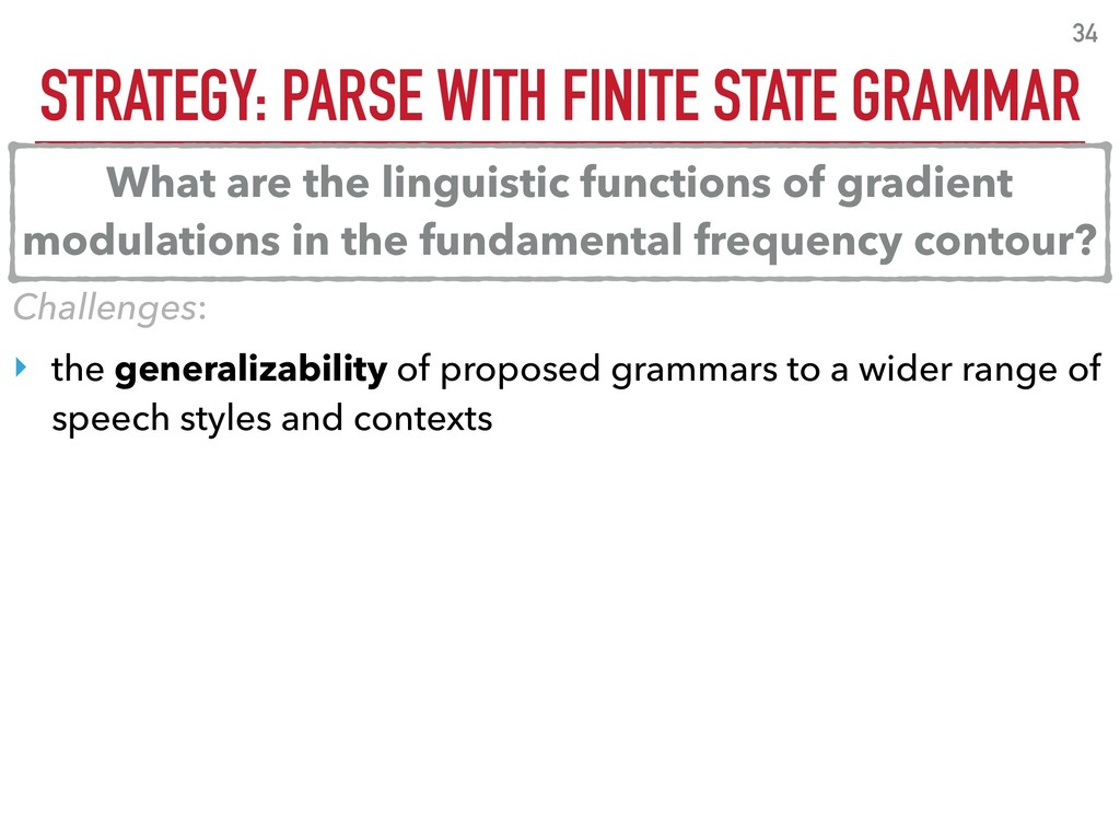 STRATEGY: PARSE WITH FINITE STATE GRAMMAR 34 Ch...