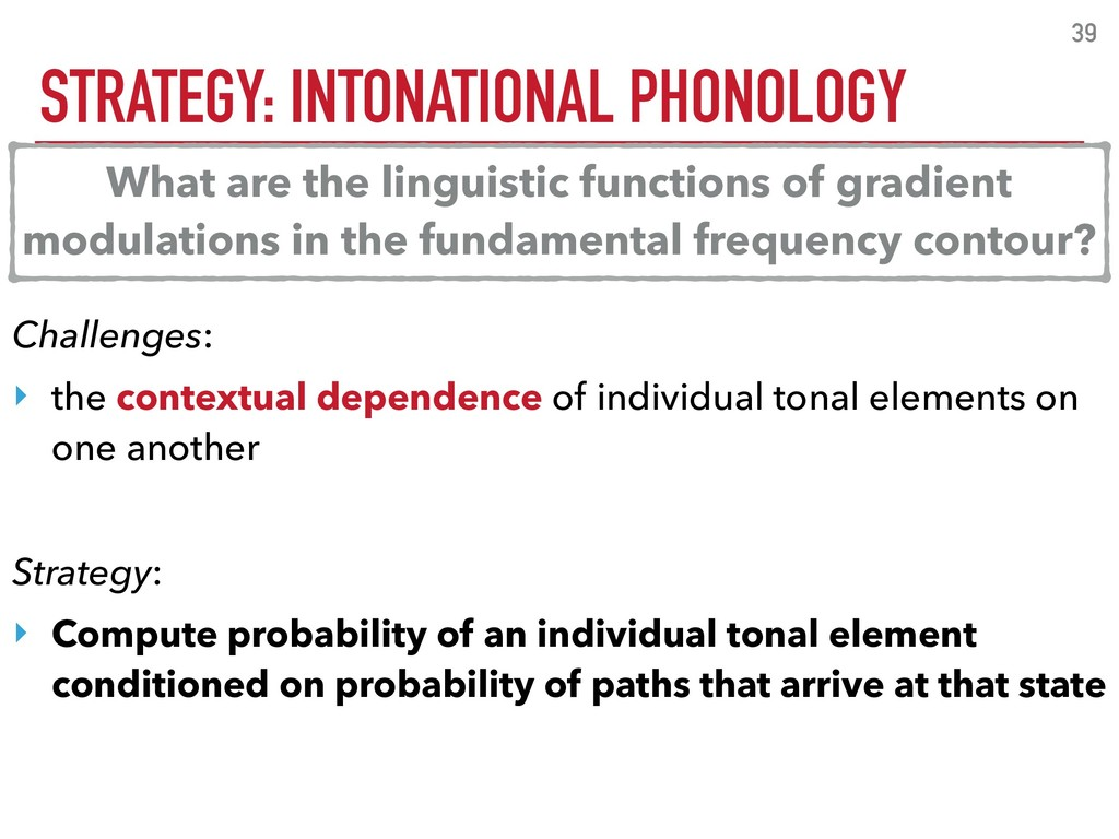 STRATEGY: INTONATIONAL PHONOLOGY 39 Challenges:...