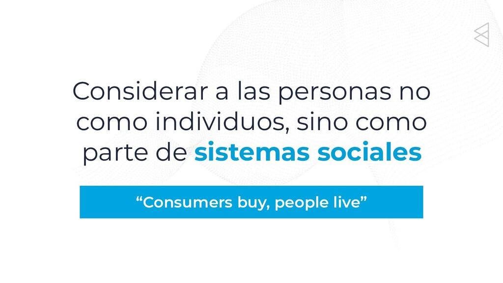Considerar a las personas no como individuos, s...