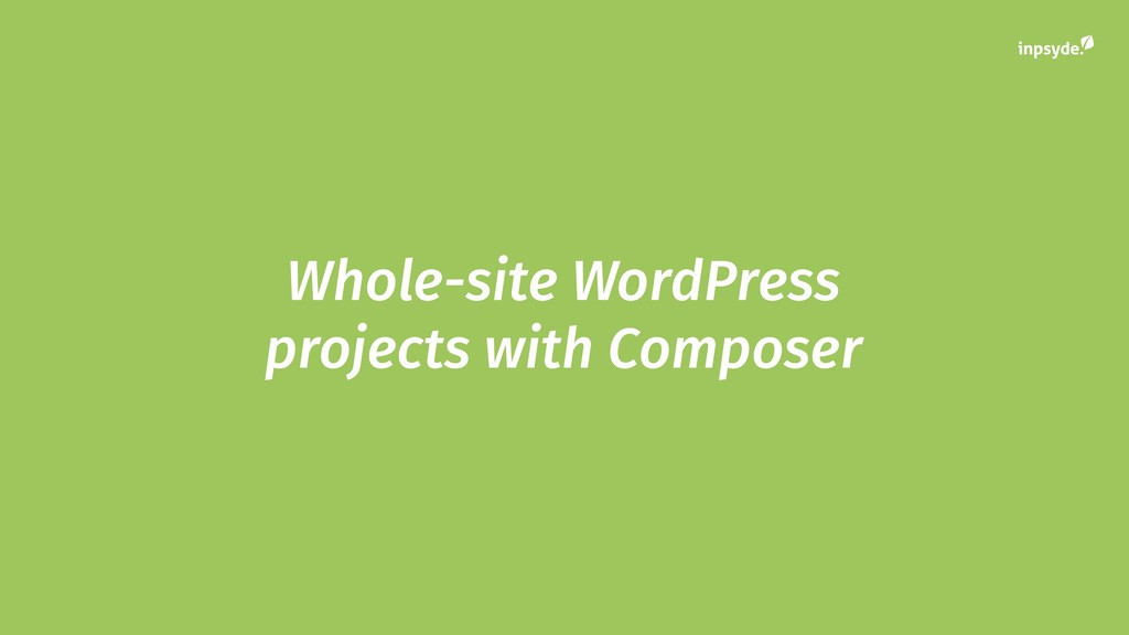 Whole-site WordPress projects with Composer
