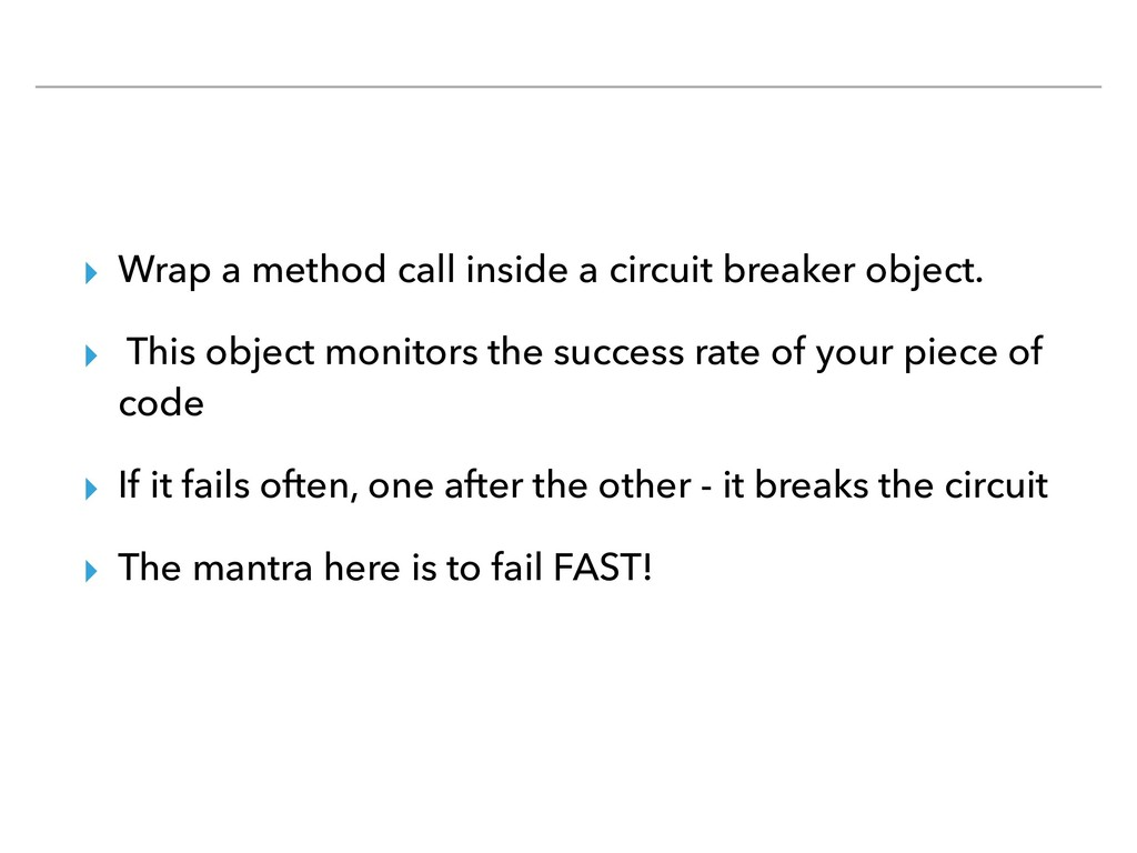 ▸ Wrap a method call inside a circuit breaker o...