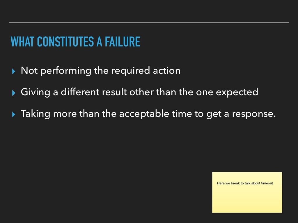 WHAT CONSTITUTES A FAILURE ▸ Not performing the...