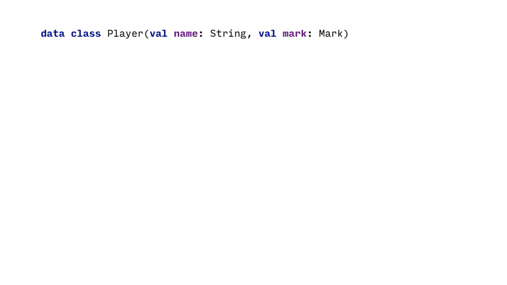 data class Player(val name: String, val mark: M...