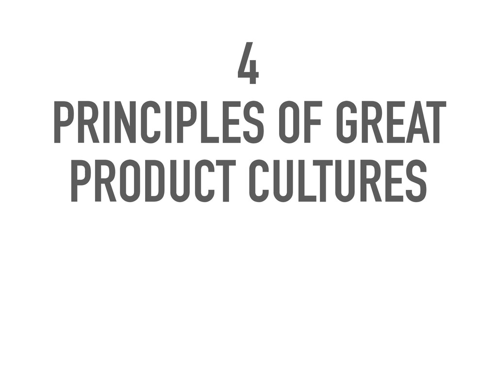 4 PRINCIPLES OF GREAT PRODUCT CULTURES