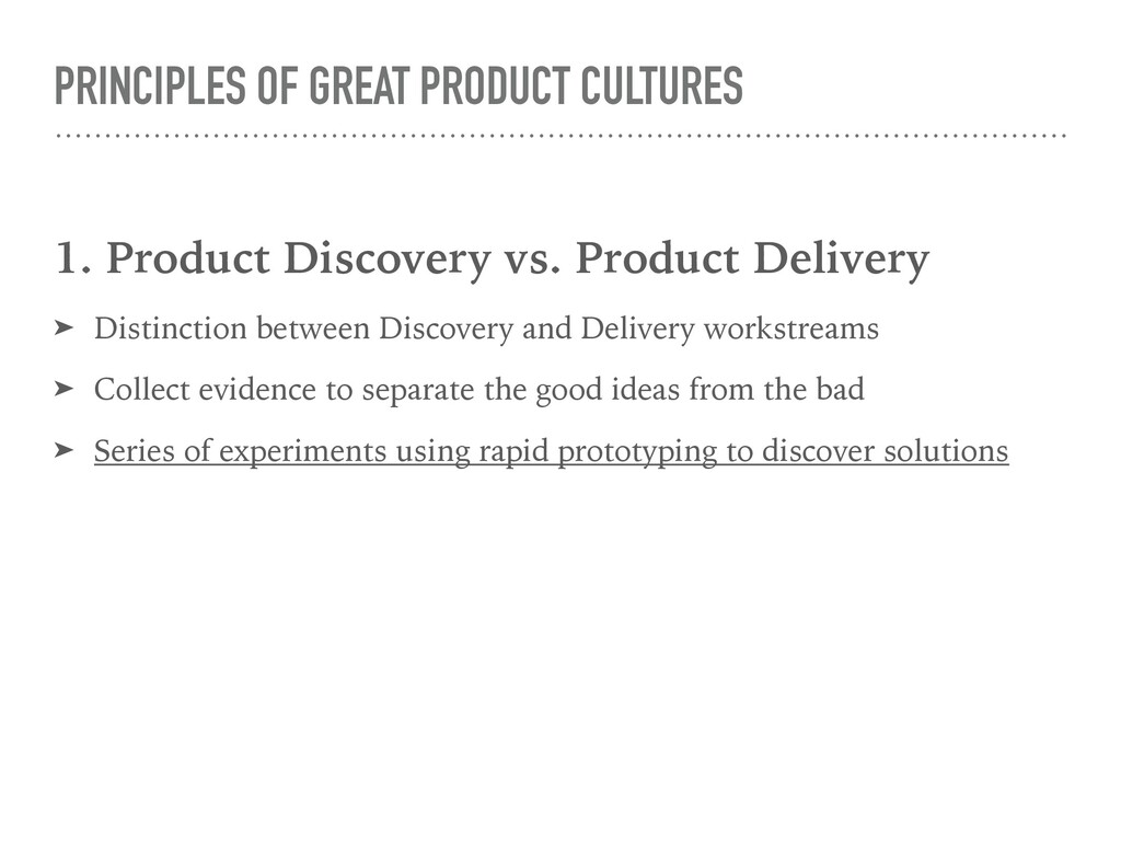 PRINCIPLES OF GREAT PRODUCT CULTURES 1. Product...