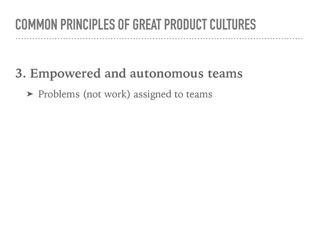 COMMON PRINCIPLES OF GREAT PRODUCT CULTURES 3. ...