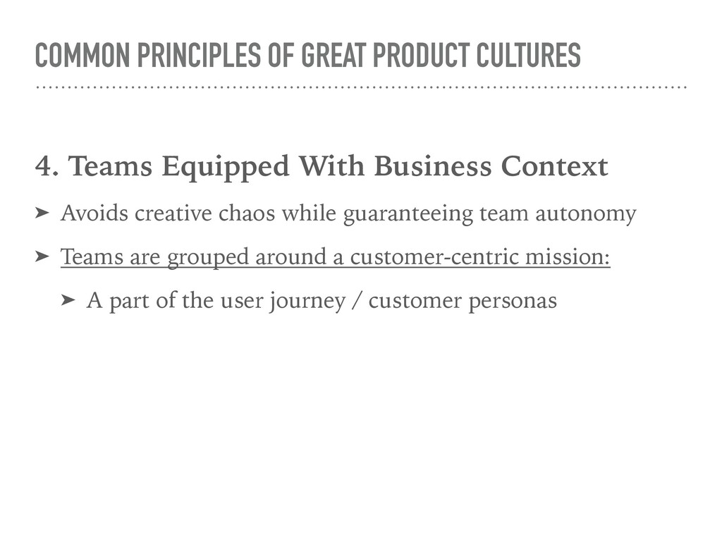 COMMON PRINCIPLES OF GREAT PRODUCT CULTURES 4. ...