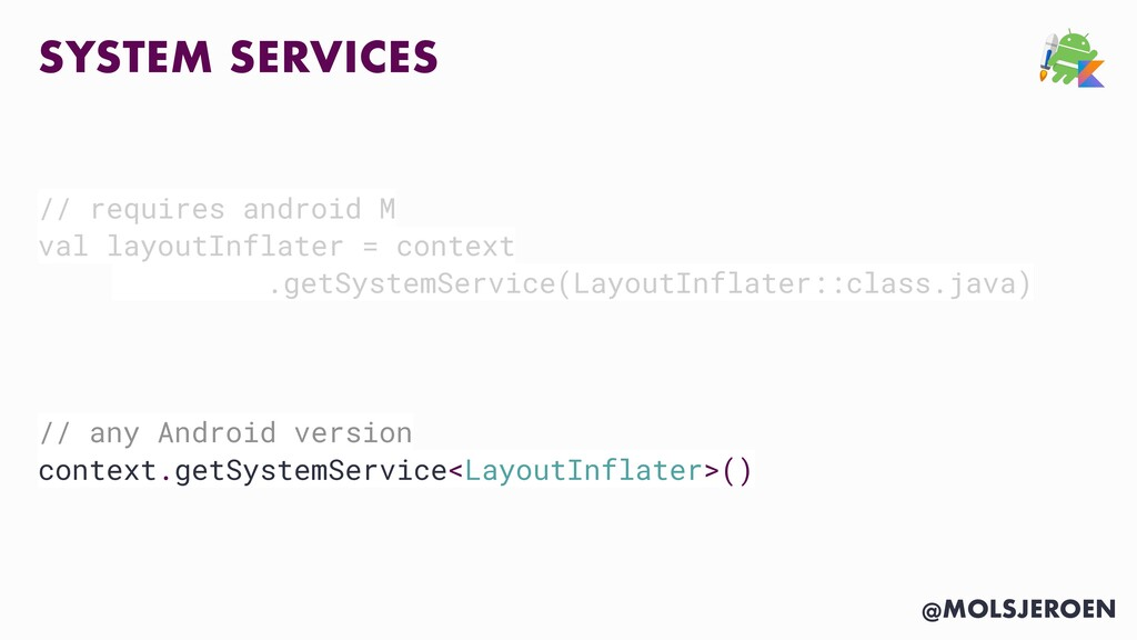 @MOLSJEROEN SYSTEM SERVICES // requires android...