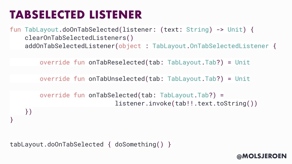 @MOLSJEROEN TABSELECTED LISTENER fun TabLayout....